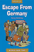Escape from Germany: A Tale of Wartime Refugees (Sparks) by Mckinlay, Penny, Goo