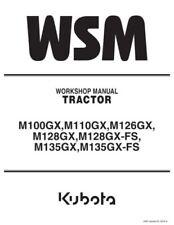 Kubota WSM M100 M110 M126 M128 GX FX M135 Tractor Workshop Repair Service Manual