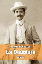 La Doublure by Raymond Roussel (2015, Paperback)