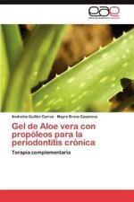 Gel de Aloe Vera Con Propoleos Para La Periodontitis Cronica (Paperback or Softb