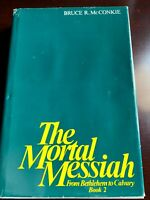 The Mortal Messiah From Bethlehem to Calvary Book 2 Bruce R. McConkie - 1980 LDS