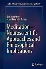Meditation - Neuroscientific Approaches and Philosophical Implications by...