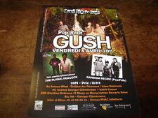 GUSH - RARE FLYER CONCERT AVRIL 2011 !!!!!!!!!!!!