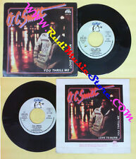 LP 45 7'' O.C. SMITH You thrill me Love to burn 1979 italy CIAO 513 no cd mc dvd