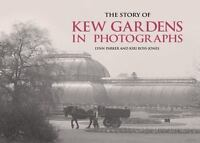 The Story of Kew Gardens in Photographs by Lynn Parker and Kiri Ross-Jones Book