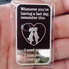 "1 Troy oz .999 Fine Silver Bullion Bar ""I Need You, I Love You"" Design. NEW GIFT"