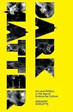 Dark Matter: Art and Politics in the Age of Enterprise Culture (Marxism and