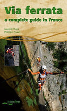 Via Ferrata: A Complete Guide to France, Jocelyn Chavy,Philippe Poulet, Good Use