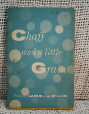 CHAFF AND A LITTLE GRAIN POEMS by SAMUEL J MILLER rare old poetry  strip mine &