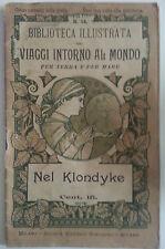 "Biblioteca illustrata dei viaggi intorno al mondo n 14 ""Nel Klondyke"" Sonzogno"