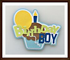 Birthday Boy Paper Piecing Title Embellishment 4 Cards Pages SC4S