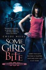Some Girls Bite by Chloe Neill (2009, Paperback)