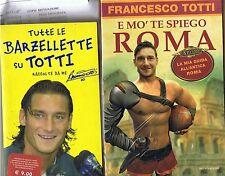 E MO TE SPIEGO ROMA + TUTTE LE BARZELLETTE di F. TOTTI - MONDADORI 2003-2012