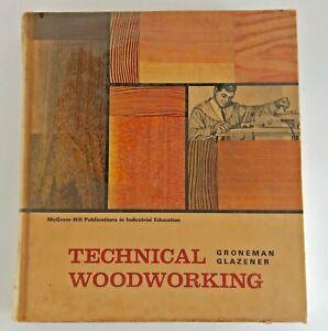 Vintage Book: Technical Woodworking by Groneman Glazener, 1966 (9951)