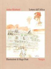 Lettere dall'Africa - Arthur Rimbaud - illustrazioni di Hugo Pratt