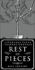Rest in Pieces: The Curious Fates of Famous Corpses-ExLibrary