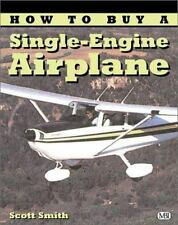 How to Buy a Single-Engine Airplane (Illustrated Buyer's Guide)-ExLibrary