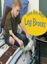 Some Kids Wear Leg Braces (Pebble Plus: Understanding Differences), Schaefer=#