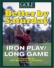 Better by Saturday (TM) - Iron Play/Long Game: Fea