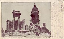 PRE-1907 RUINS OF CITY HALL AFTER EARTHQUAKE APRIL 18, 1906 SAN FRANCISCO, CA