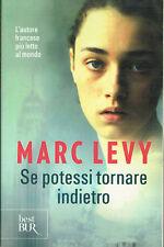 Marc Levy:se potessi tornare indietro ed.BUR NUOVO sconto 50% A32
