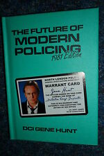 THE FUTURE OF MODERN POLICING 1981 EDITION GENE HUNT LIFE ON MARS ASHES TO ASHES