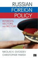 Russian Foreign Policy : Interests, Vectors, and Sectors, Paperback by Gvosde...
