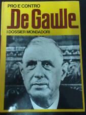 PRO E CONTRO DE GAULLE DOSSIER MONDADORI N. 15 1972