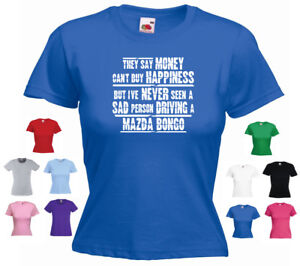 'Mazda Bongo'  Ladies Funny Gift T-shirt 'They say Money can't buy Happiness...'