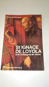 Alain Guillermou - St Ignace de Loyola et la compagnie de Jésus