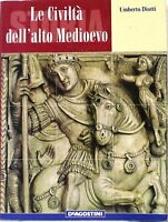 Le civiltà dell'alto medioevo - Diotti - Deagostini 2000