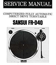 SANSUI FR-D40 COMP FULLY AUTO D D TURNTABLE SERVICE MANUAL INC SCHEM PRINTED ENG