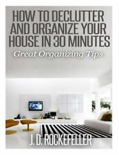 How to Clean, Organize and Declutter Your House: How to Declutter and...