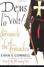 Deus lo Volt! : A Chronicle of the Crusades by Evan S. Connell (2000, Hardcover)