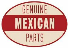 """""""Genuine Mexican Parts""""    Hot Rod  Vintage-Style  1960's   Travel Sticker/Decal"""