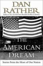 The American Dream: Stories from the Heart of Our Nation by Rather, Dan