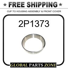 2P1373 - CUP TO HOUSING ASSEMBLY & FRONT COVER JHM522610 for Caterpillar (CAT)
