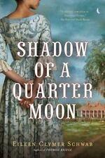 Shadow of a Quarter Moon, Schwab, Eileen Clymer, Good Books