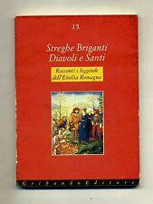 Giuseppe Gabutti# STREGHE BRIGANTI DIAVOLI E SANTI #Gribaudo 1994 Emilia Romagna