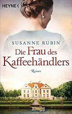 Die Frau des Kaffeehändlers: Roman von Rubin, Susanne | Buch | Zustand sehr gut