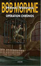 EO BRICE TARVEL + BOB MORANE GF N° 243 ( 47 ) : OPÉRATION CHRONOS