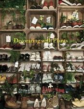 Decorating with Plants von Satoshi Kawamoto (2014, Gebundene Ausgabe)