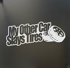 My other car slays tires sticker racing JDM Funny drift car hooning window decal