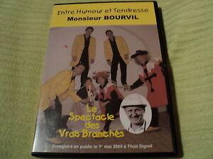 """DVD """"ENTRE HUMOUR ET TENDRESSE - MONSIEUR BOURVIL"""" spectacle Les Vrais Branches"""