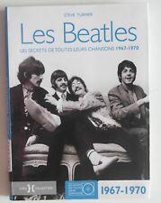 Les Beatles Les secrets de toutes leurs chansons 1967 1970