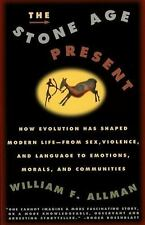 Stone Age Present: How Evolution Has Shaped Modern Life -- From Sex, Violence