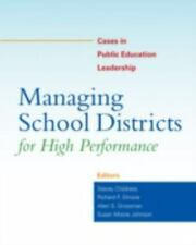 Managing School Districts for High Performance : Cases in Public Education...