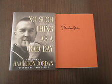 Hamilton Jordan No Such Thing As a Bad Day signed