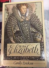 The First Elizabeth by Carolly Erickson 1st Ed HCDJ 1983 English Royalty Book