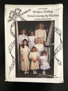 Martha Pullen Pattern Antique Clothing, French Sewing Uncut Girls Dresses New